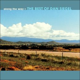 Along the Way: The Best of Dan Siegel