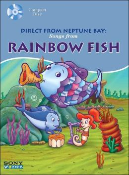 Direct From Neptune Bay: Songs from Rainbow Fish