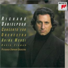 Richard Danielpour: Concerto for Orchestra; Anima Mundi