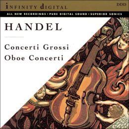 Handel: Conerti Grossi; Oboe Concerti