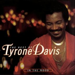 The Best of Tyrone Davis: In the Mood
