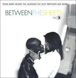 Between the Sheets, Vol. 3