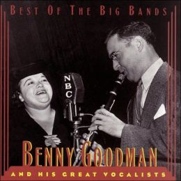 Benny Goodman and His Great Vocalists