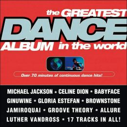 Greatest Dance Album in the World [Sony]