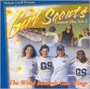 Girl Scouts Greatest Hits, Vol. 2: The Wind Beneath Our Wings