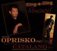 Ring-A-Ding Romance!: Peter Oprisko Sings! Saxophonist Frank Catalano Plays!