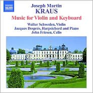 Joseph Martin Kraus: Complete Chamber Music with Keyboard