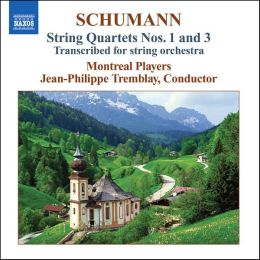 Schumann: String Quartets Nos. 1 & 3 (Transcribed for String Orchestra)