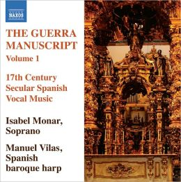 The Guerra Manuscript, Vol. 1: 17th Century Secular Spanish Vocal Music