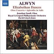 Alwyn: Elizabethan Dances; Oboe Concerto