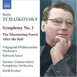 Boris Tchaikovsky: Symphony No. 1; Suites