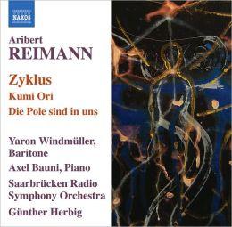 Aribert Reimann: Zyklus; Kumi Ori; Die Pole sind in uns