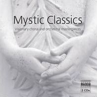 Mystic Classics: Visionary Choral & Orchestral Masterpieces
