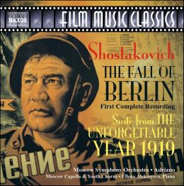 Shostakovich: The Fall of Berlin, Op. 82; The Unforgettable Year 1919, Op. 89a