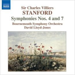 Stanford: Symphonies Nos. 4 & 7