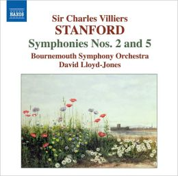 Stanford: Symphonies Nos. 2 & 5