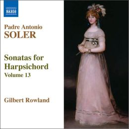 Padre Antonio Soler: Sonatas for Harpsichord Vol. 13