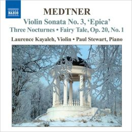 Medtner: Violin Sonata No. 3; Three Nocturnes; Fairy Tale