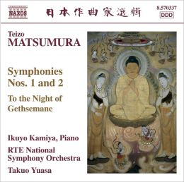 Teizo Matsumura: Symphonies Nos. 1 & 2; To the Night of Gethsemane