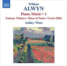 William Alwyn: Piano Music 1