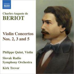 Charles-Auguste de Bériot: Violin Concertos Nos. 2, 3 and 5