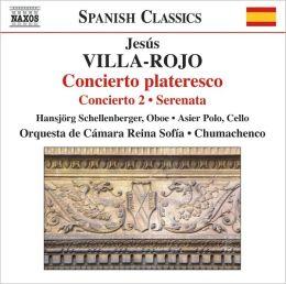 Jesús Villa-Rojo: Concierto plateresco; Concierto No. 2; Serenata