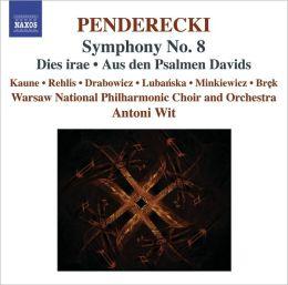 Penderecki: Symphony No. 8, Dies irae, Aus den Psalmen Davids