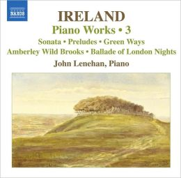 Ireland: Piano Works, Vol. 3