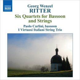 Georg Wenzel Ritter: Six Quartets for Bassoon and Strings