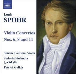 Louis Spohr: Violin Concertos Nos. 6, 8 & 11