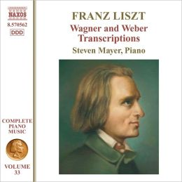 Liszt: Wagner and Weber Transcriptions