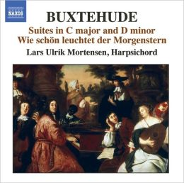 Buxtehude: Suites in C major and D minor; Wie schön der Morgenstern