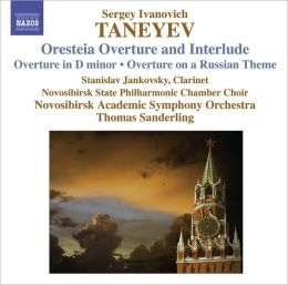 Taneyev: Orestia Overture & Interlude; Overture in D minor; Overture on a Russian Theme
