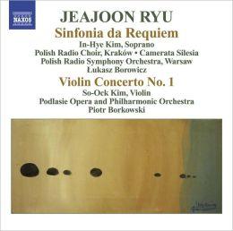 Jeajoon Ryu: Sinfonia da Requiem; Violin Concerto No. 1