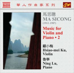 Ma Si-cong: Music for Violin and Piano, Vol. 2