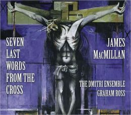 James MacMillan: Seven Last Words from the Cross