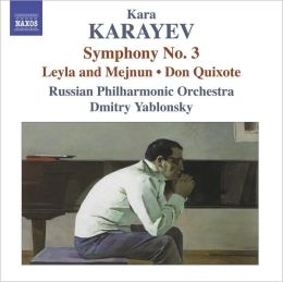 Kara Karayev: Symphony No. 3. Leyla and Mejnun; Don Quixote