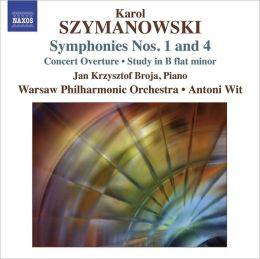 Szymanowski: Symphonies Nos. 1 & 4, Concert Overture, Study in B flat minor