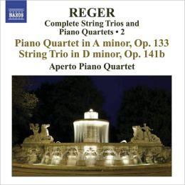 Reger: Complete String Trios & Piano Quartets, Vol. 2