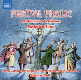 Festive Frolic: A Celebration Of Christmas (Elms / Bell / Joyful Company Of Singers / Bell)