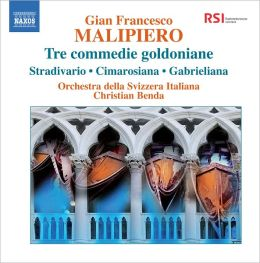 Gian Francesco Malipiero: Tre Commedie Goldoniane