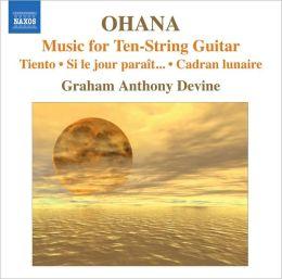 Ohana: Music for Ten-String Guitar