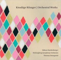 Knudåge Riisager: Orchestral Works