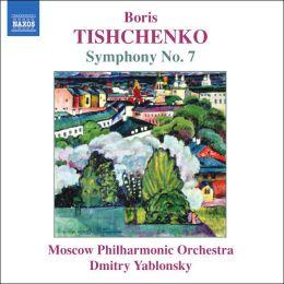 Boris Tishchenko: Symphony No. 7