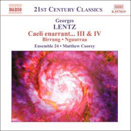 Lentz: Caeli enarrant...III & IV; Birrung; Nguurraa