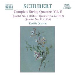 Schubert: Complete Quartets, Vol. 5