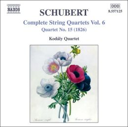 Schubert Complete String Quartets Vol. 6: Quartet No. 15 (1826); Five German Dances with seven trios and a coda, D. 9