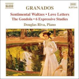 Granados: Sentimental Waltzes; Love Letters; The Gondola; 6 Expressive Studies