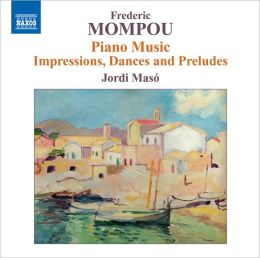 Frederic Mompou: Piano Music, Vol. 6