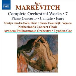 Igor Markevitch: Complete Orchestral Works, Vol. 7